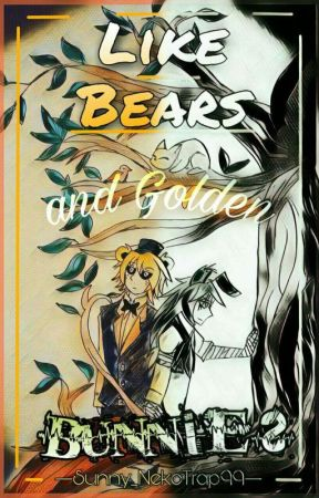 Like Bears and Golden Bunnies (GoldenTrap) by Sunny_NekoTrap99