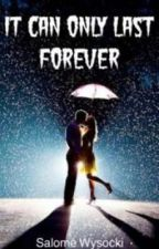 It Can Only Last Forever (Mac Harmon FanFic) by salomewysocki