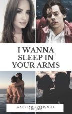 I WANNA SLEEP IN YOUR ARMS || H.S ✔ by Suuuez