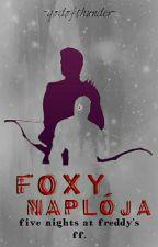 Foxy Naplója |BEFEJEZETT| by MrsSpringtrap