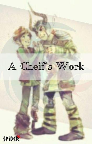 A Chief's Work (Dagur x Hiccup AU) - SpiderQueen - Wattpad