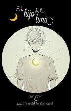 El hijo de la luna ✨ ChanKaiHo. by ninidae