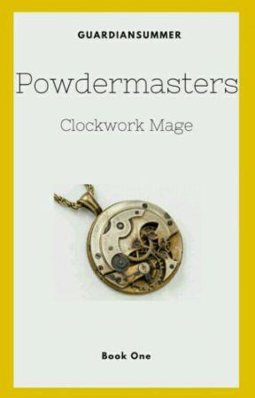 Powdermasters | Clockwork Mage | Book I by GuardianSummer