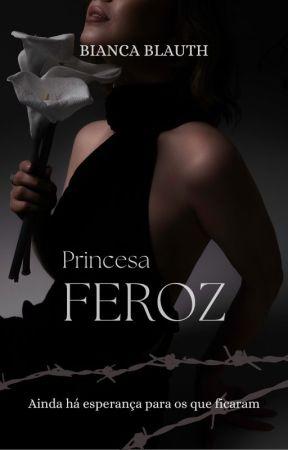 Princesa Feroz (Livro II ) by BelaBorboleta