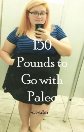 150 Pounds to Go with Paleo by Cinderlulu