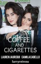 Coffee and cigarettes ➸ Camren by larryreinou