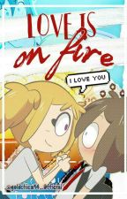 『 Love Is On Fire 』❛ ❛ FanficFreddica  ❜ ❜〖 #FanfHS 〗 by goldchica94_Official