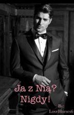 Ja z Nią!! Nigdy! by LoveHorses6
