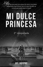 Mi Dulce Princesa        2°temporada  by RGyphe