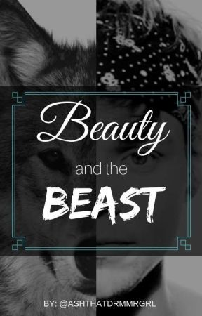 Beauty and the Beast ~ A Lashton Story by DeansBabyImpala67