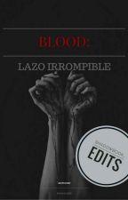 Blood: Lazo Irrompible  by mijodidomundo2