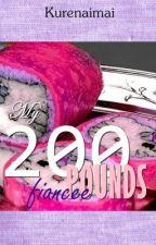 My 200 Pounds Fiance by kurenaimai