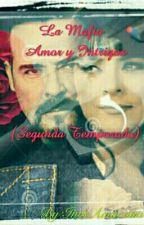 La Mafia - Amor y Intrigas (Segunda Temporada) by InesAmazona