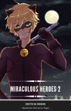 Miraculous Heroes 2 {Completata} by Echocide