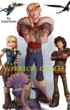 Warriors Of Berk (HTTYD FanFic) by DigSetSpike