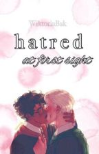 Hatred at first sight //Drarry  by WiktoriaBak