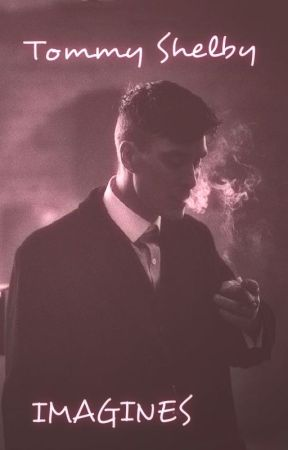 Tommy Shelby Imagines by sspencersgirl