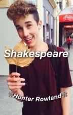 Shakespeare ❀Hunter Rowland❀ by -wolfhardsbabe