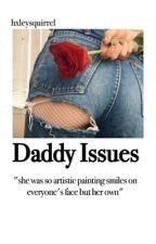 Daddy Issues  by hxleysquirrel