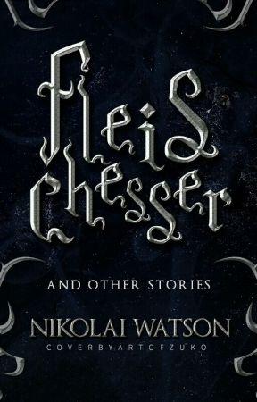 Fleischesser - And Other Stories by Nikolai_Watson