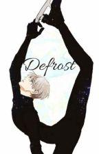 Defrost (Viktor Nikiforov x Reader) by clean-freak-heichou