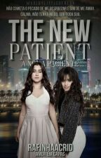 The New Patient - A Nova Paciente [Em pausa]  by RafinhaaCris