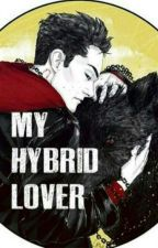 My Hybrid Lover by Tiaoliverhall