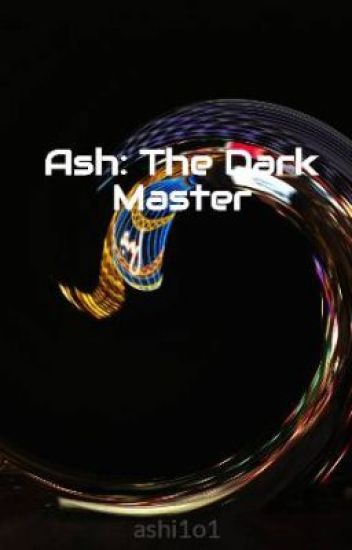 Ash: The Dark Master