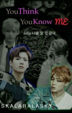 You Think You Know Me (Vkook) by skylarakasky