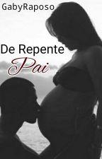 De Repente Pai by GabyRaposo