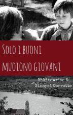SOLO I BUONI MUOIONO GIOVANI by Nikitawrite