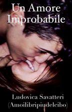 Un amore improbabile by Amoilibripiudelcibo