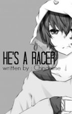 He's a Racer :: ON HOLD :: by Chinanime