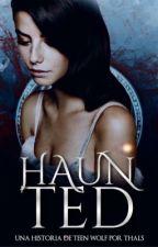 Haunted |Teen Wolf| by MrsMalfoy_
