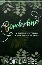 Borderline   Poetry by noirdaisies
