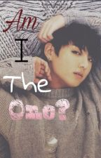 Am I the One? || BTS Jungkook by unknown0417