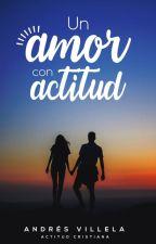 Un Amor Con Actitud by actitudcristiana