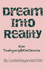 Dream into Reality ||Bts Taehyung And Blink Jenny|| by LeslieMaganda0095