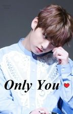 [On-Going] Only You by Yurin04