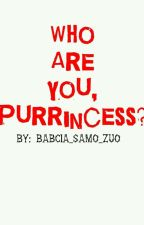 Who Are You, Purrincess? ||Miraculous||✔ by Babcia_Samo_ZUO