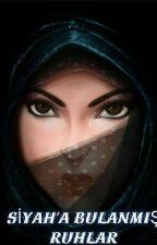 Siyah'a Bulanmış Ruhlar by AyseGulumyldz