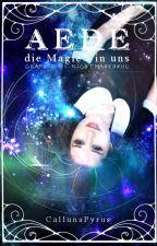 Aede - Die Magie in uns by CallunaPyrus