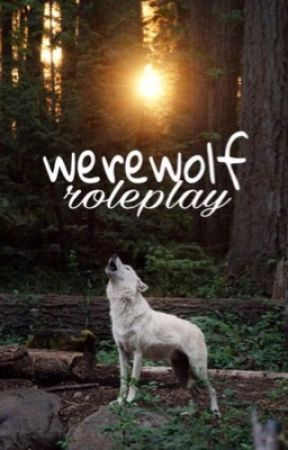 Werewolf roleplay {New} by -TheWolf-