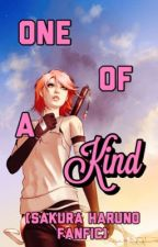 One Of A Kind (Sakura Haruno Fanfic) by Katriana12