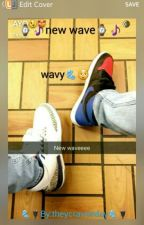 new wave(book 2🍑👅❗) by PNBDAY