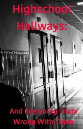 High School Hallways: a rant by masquerade134
