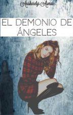 El Demonio de Ángeles by AnakarelysArmas