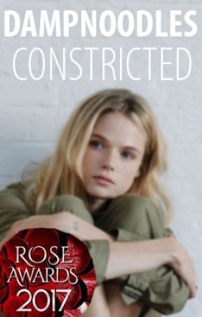 Constricted (#Wattys2017) by dampnoodles