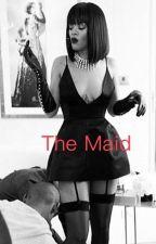The maid  by rihannaddicts