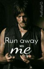 Run Away With Me || Daryl Dixon. EDITANDO by AssKicker13